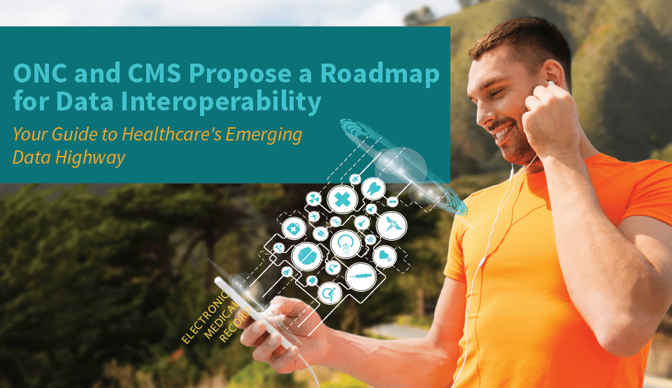 With Recent Rulemaking, The ONC And CMS Give Digital Health Innovators A Map For The Emerging Data Interoperability Highway